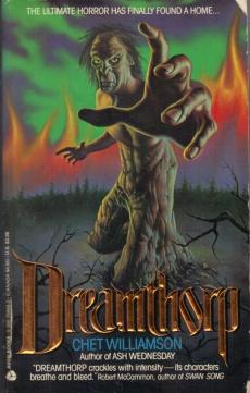 Dreamthorp, (Jul 1989, Chet Williamson, publ. Avon Books, 0-380-75669-2, $3.95, 357pp, pb Cover James Warren