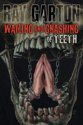 Wailing and Gnashing of Teeth