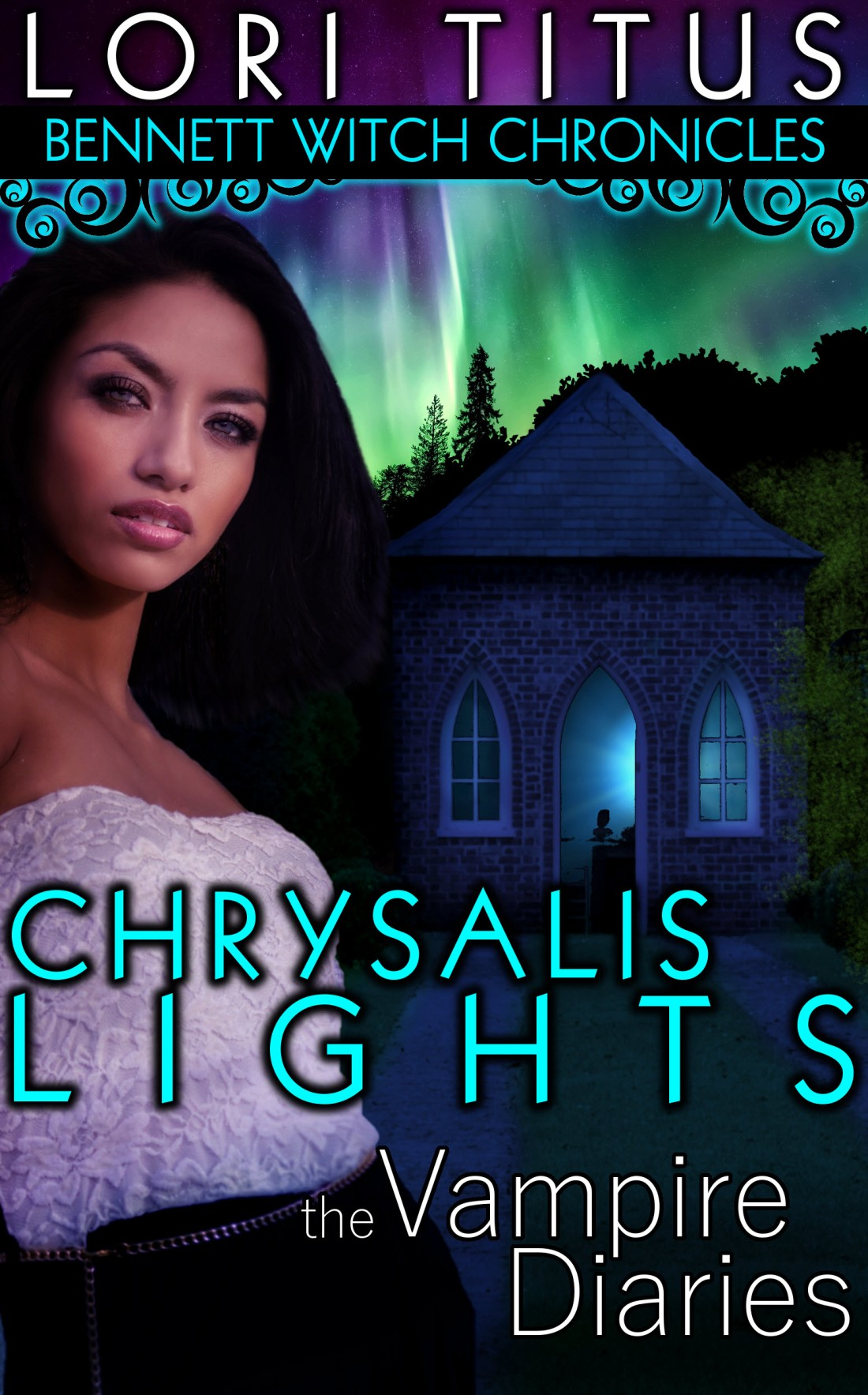 Bennett Witch Chronicles - Chrysalis Lights by Lori Titus